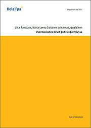 Vuorovaikutus Kelan puhelinpalvelussa (Kela, 2013)