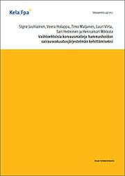 Vaihtoehtoisia korvausmalleja hammashoidon sairausvakuutusjärjestelmän kehittämiseksi (Kela, 2013)