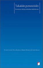 Takaisin perusteisiin. Perusturvan riittävyys kulutuksen näkökulmasta. (Kela, 2013)