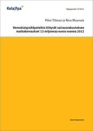 Hemodialyysikäynteihin liittyvät sairausvakuutuksen matkakorvaukset 13 miljoonaa euroa vuonna 2012 (Kela, 2015)